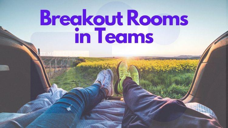 Breakout Rooms in Teams