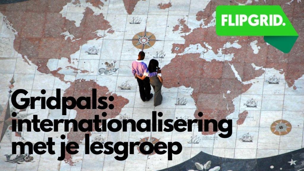 Flipgrid Gridpals: internationalisering met je lesgroep