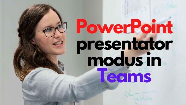 PowerPoint presentator modus in Teams