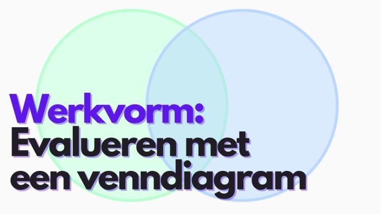 Werkvorm: Evalueren met een venndiagram