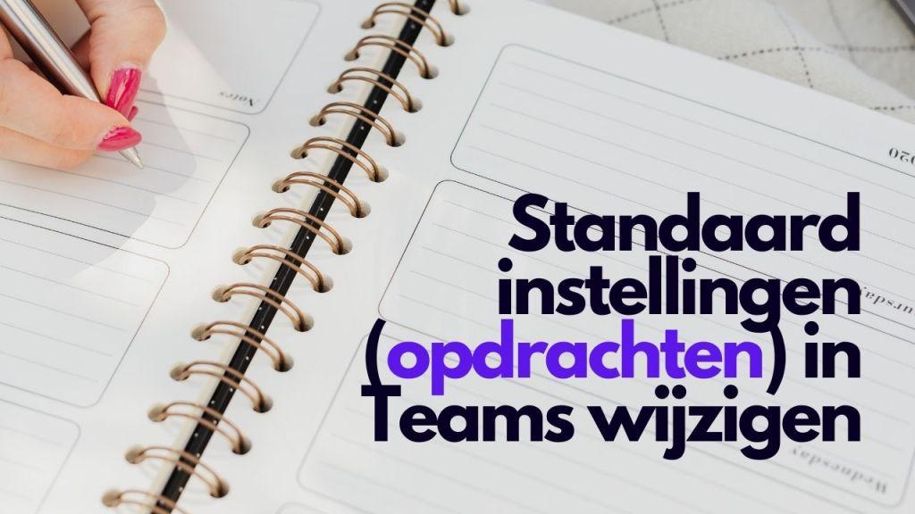 Standaard opdrachtinstellingen van Teams wijzigen