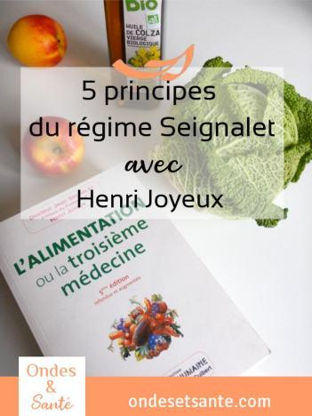 L'alimentation ou la 3ième médecine -5 principes du régime Seignalet