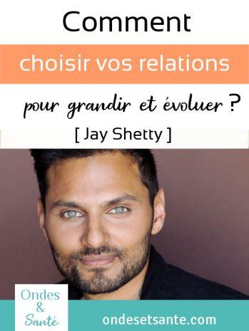 Comment choisir vos relations pour vous transformer et évoluer ? Jay Shetty Nos pensées, notre entourage, nos habitudes nous empêchent parfois d'avancer. Découvrez comment faire de nos pensées et de nos relations des outils plutôt que des freins !