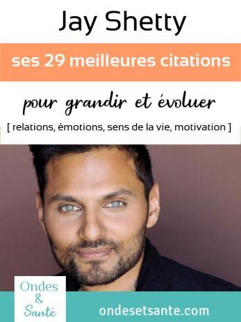Jay shetty : ses 29 meilleurs citations pour retrouver la joie et la motivation. Relations, émotions, sens de la vie, motivation…