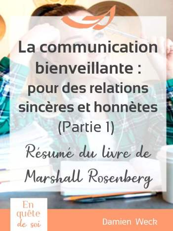 Guide complet-Communication non violente, résumé du livre de Marshall Rosenberg. Observation, ressentis, besoin, demande. Comment les formuler ? Erreurs à éviter et bonnes pratiques en CNV.