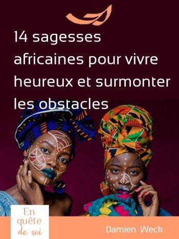 14 clés des sagesses africaines pour vivre heureux [Ubuntu et Nelson Mandela] Quels principes de sagesses africaines ont permis à Nelson Mandela de traverser ce qu'il a vécu ? Quels sont les enseignements africains traditionnels pour vivre sage et heureux ? Découvrons ensemble la philosophie Ubuntu : 14 principes philosophiques africains.