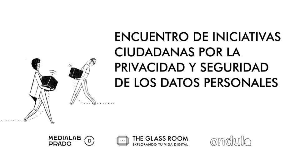 Encuentro iniciativas privacidad Glass Room Madrid