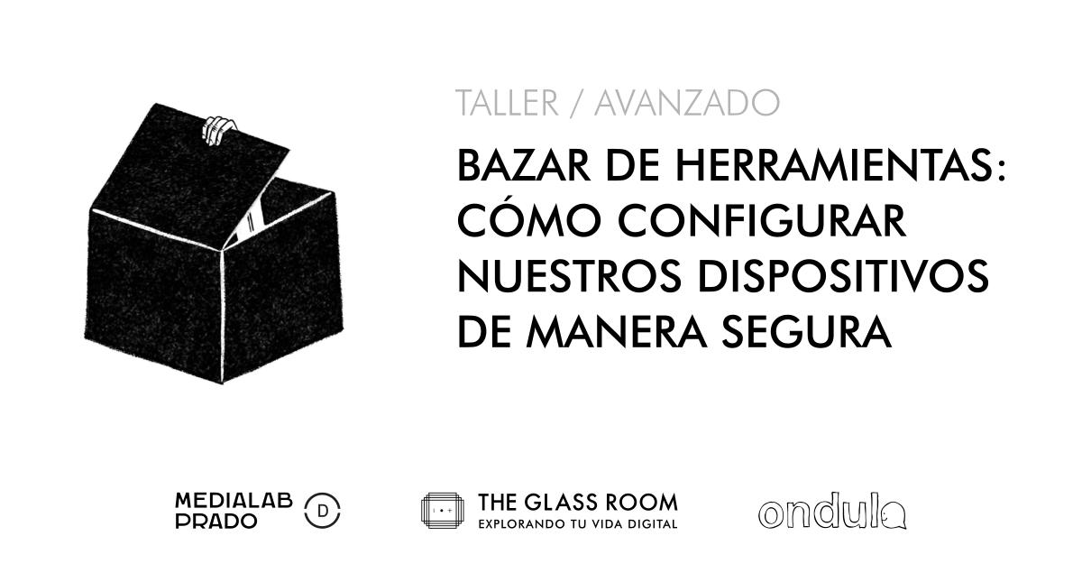 Bazar de herramientas configuracion de dispositivos Glass Room