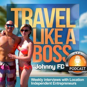 The Travel Like A Boss Podcast with Johnny FD got me inspired.
