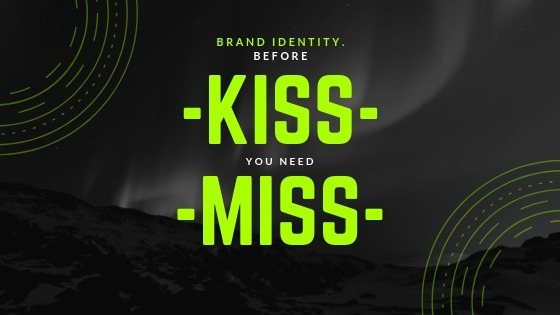Brand Identity – MISS before KISS – Why simplicity is the key.