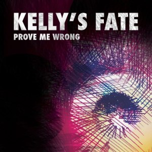 kelly's fate prove me wrong EP