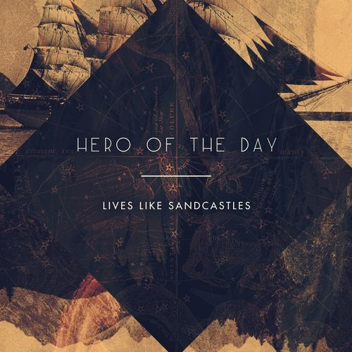 lives like sandcastles hero of the day EP