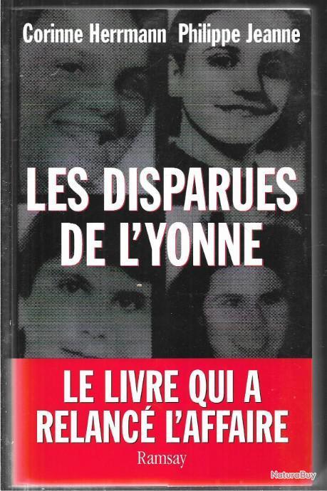 Les Disparues De L Yonne : disparues, yonne, Disparues, L'yonne, Corinne, Herrmann, Philippe, Jeanne, D'auxerre, Titre, Livres, Historiques, Militaria, (6952627)