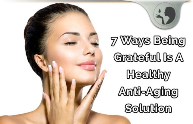 7 Ways Gratitude Provides A Healthy Anti-Aging Skincare Solution