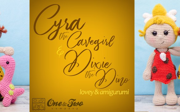 Cyra the Cavegirl and Dixie the Dino Lovey & Amigurumi - New Crochet Patterns