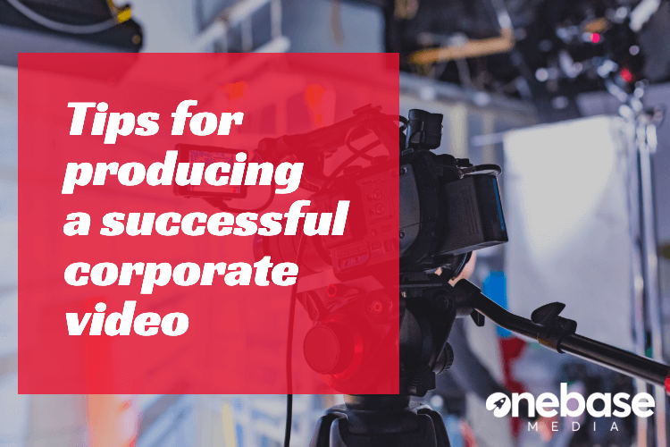 tips for producing a successful corporate video