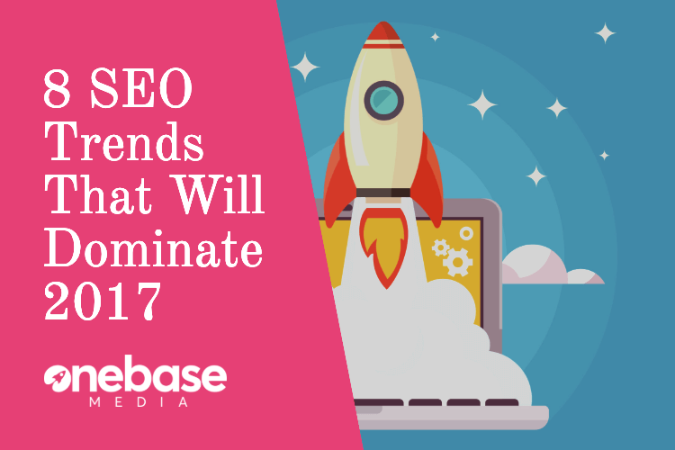 8 seo trends that will dominate 2017