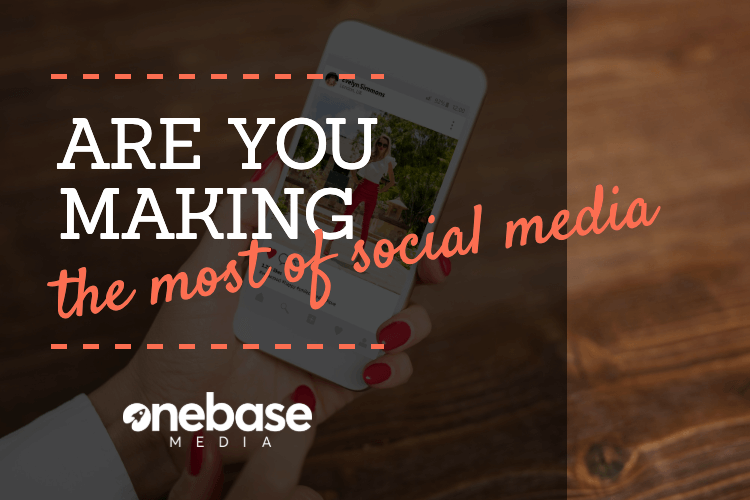 are you making the most of social media