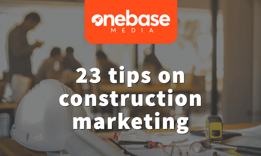 23 tips on construction marketing