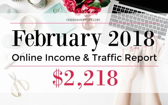 February 2018 Traffic and Income Report – $2,218