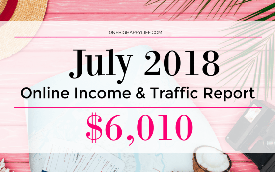 July 2018 Online Income & Traffic Report