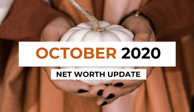 The Path to Financial Freedom: Our October 2020 Net Worth Update
