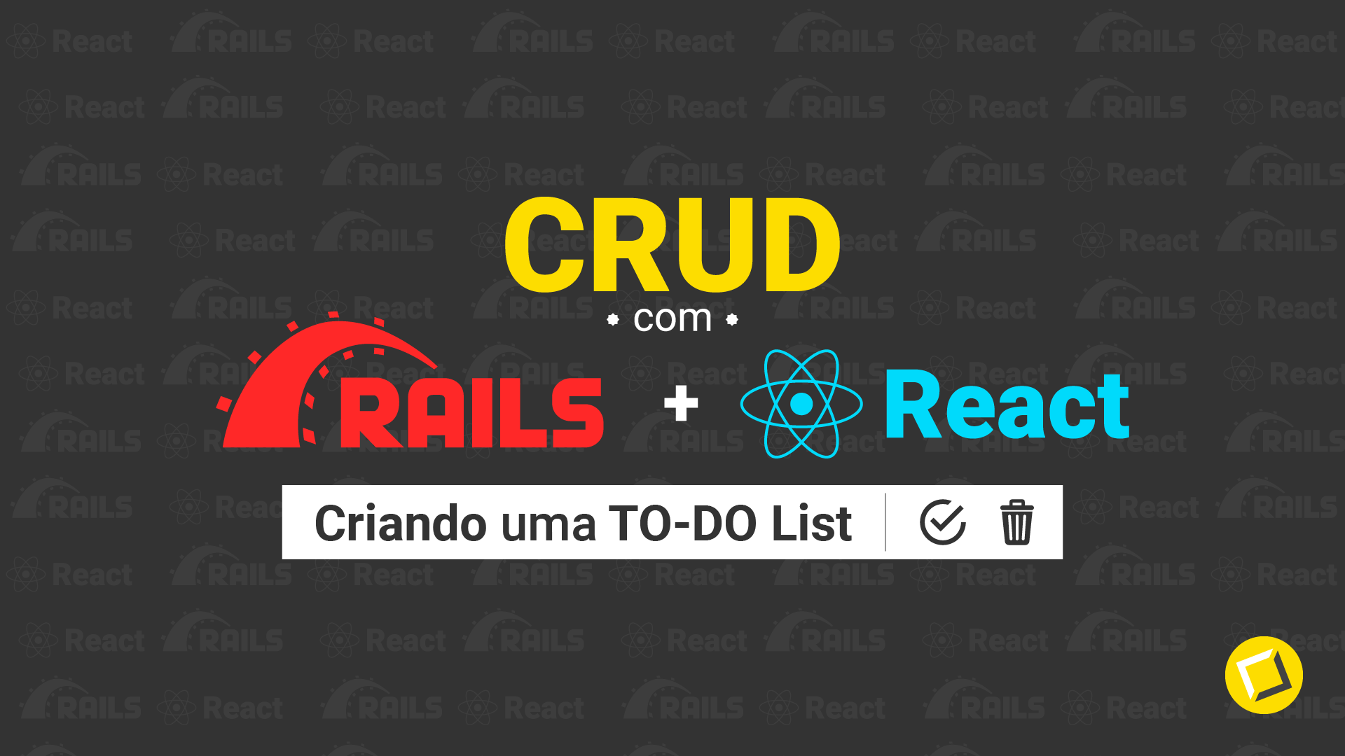 CRUD com Rails e React: Criando uma TO-DO List