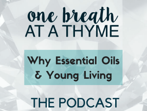 Why Essential Oils and Young Living (#02)