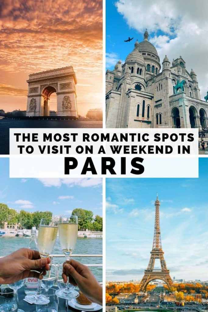 Weekend in Paris: The Most Romantic Spots to Visit