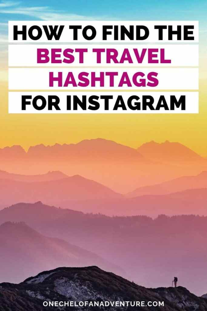 How To Find the Best Travel Hashtags for IG