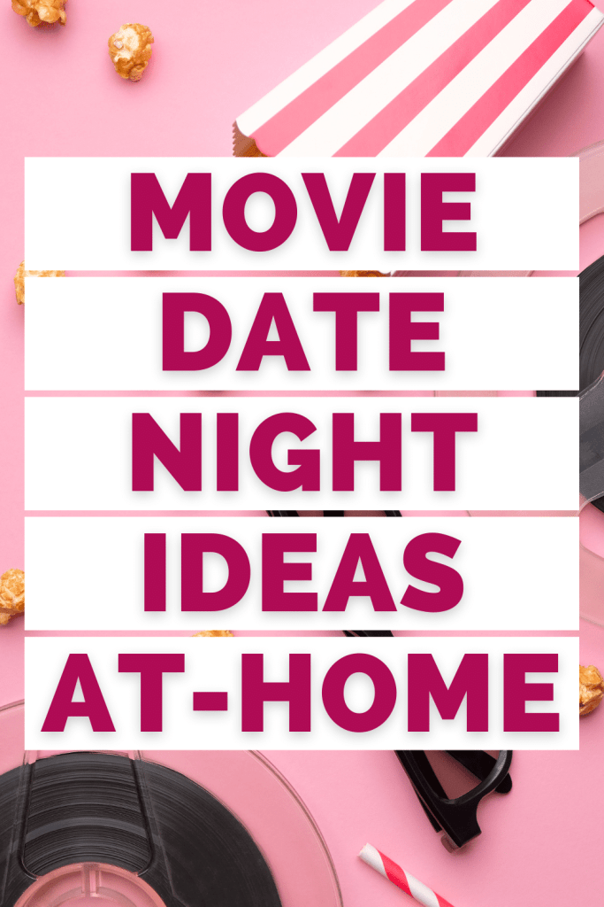 Ideas for Movie Date Night At Home