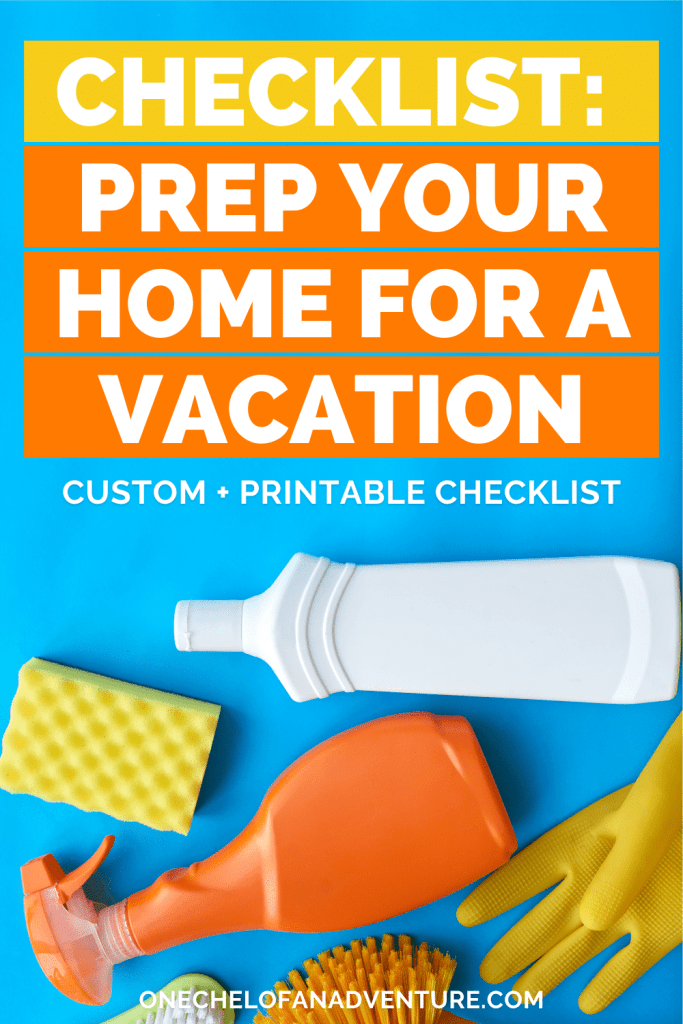 How to Prep Your Home Before Leaving on Vacation Checklist