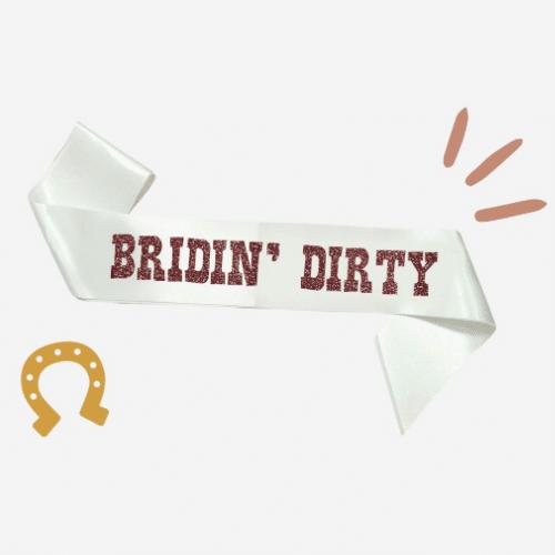 Bridin Dirty Western Bachelorette Party Sash