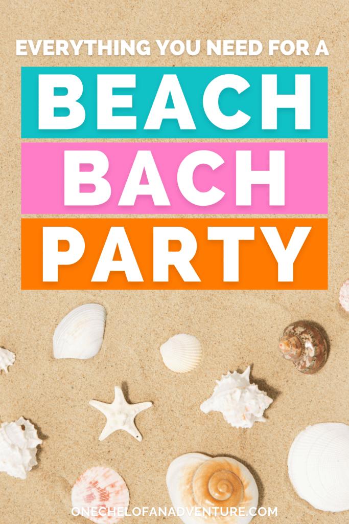 Beach Bachelorette Party Necessities