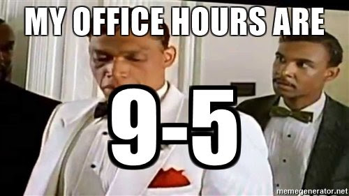 my-office-hours-are-9-5