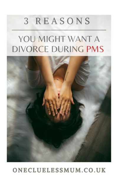 3 Reasons you might want a divorce during PMS