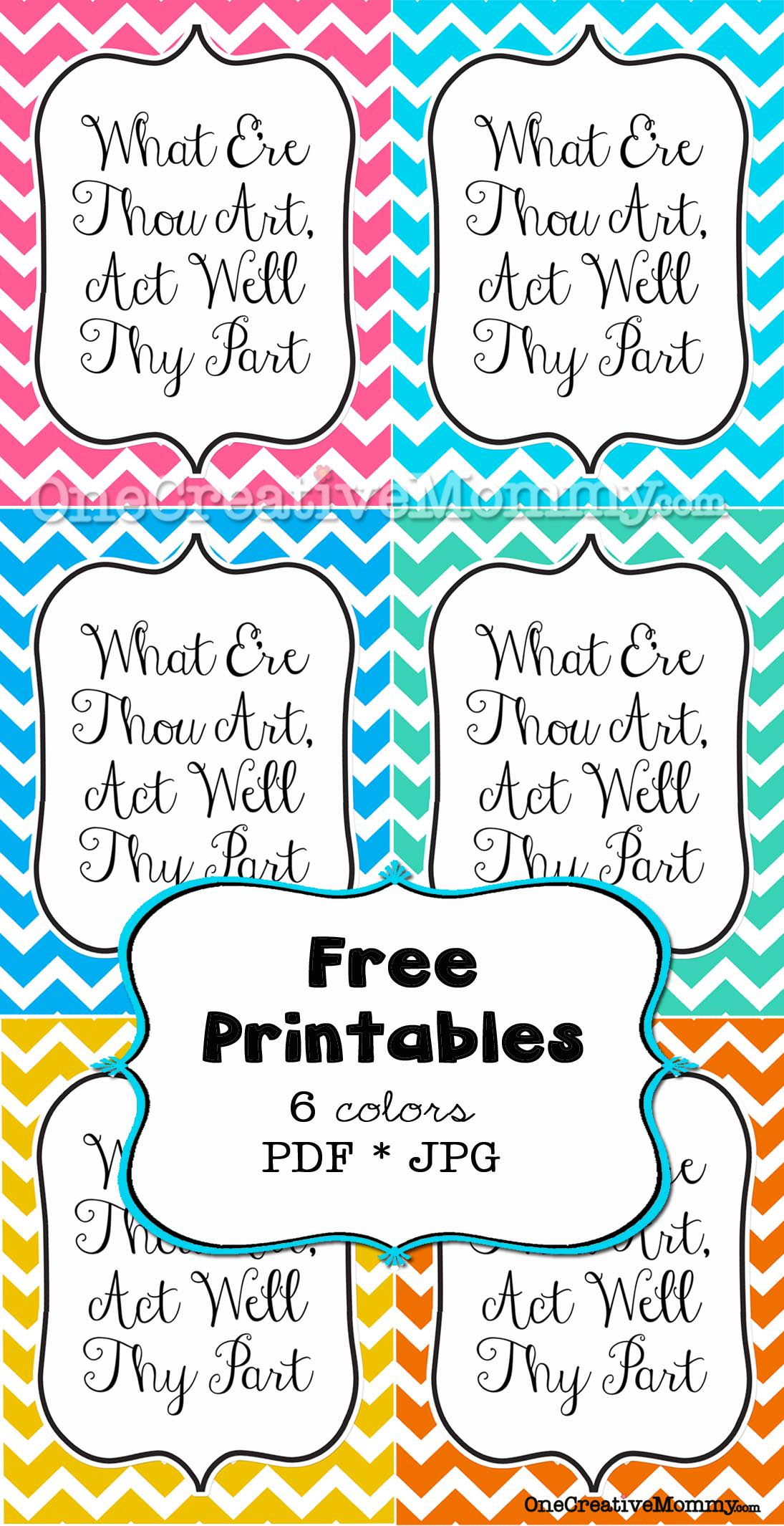 What E Re Thou Art Act Well Thy Part Free Printable
