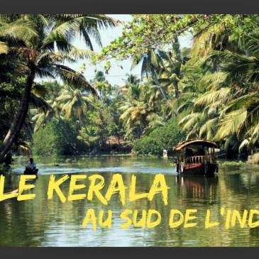 Voyage au Kerala, découverte de ce petit paradis au sud de l'Inde