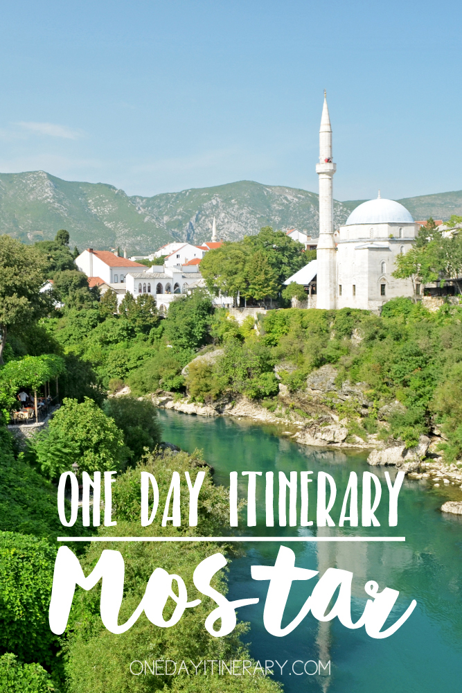 Mostar Bosnia and Herzegovina One day itinerary