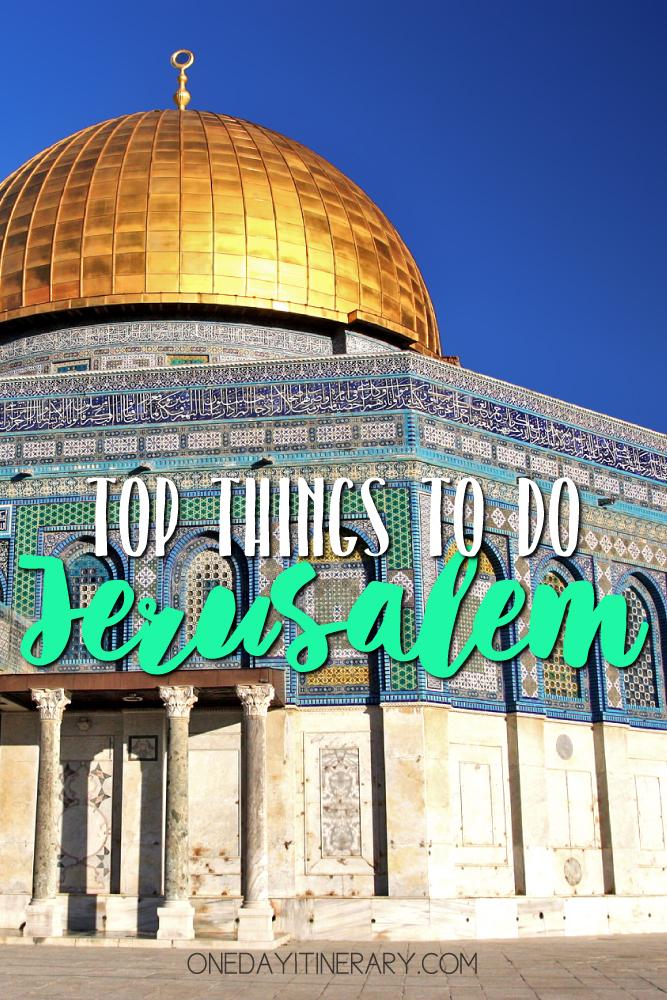 Jerusalem Israel Top things to do