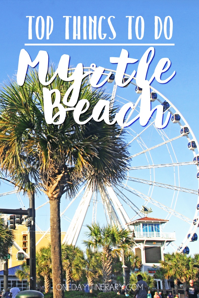 Myrtle Beach South Carolina Top Things To Do