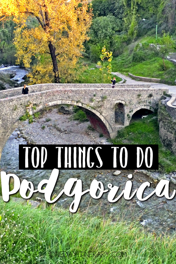 Podgorica Montenegro Top things to do
