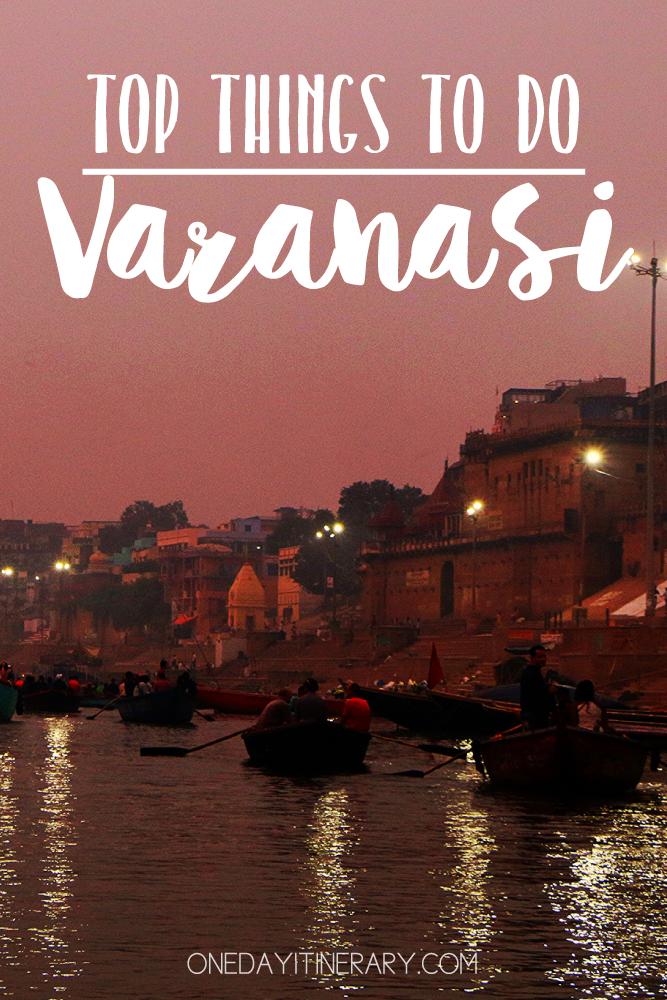 Varanasi India Top things to do