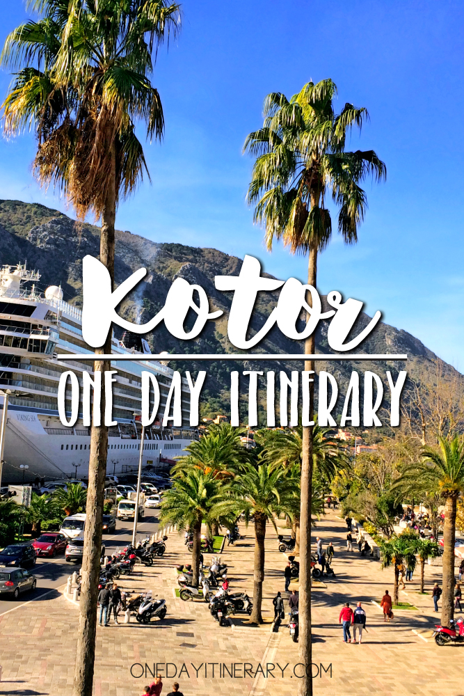 Kotor Montenegro One day itinerary