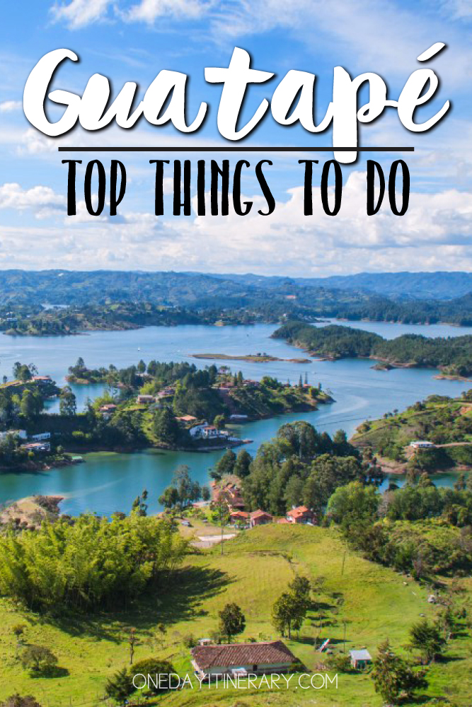Guatape Colombia Top things to do