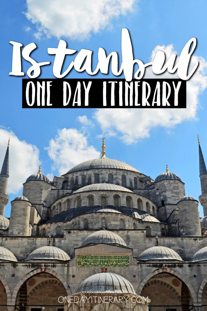 Istanbul Turkey One day itinerary
