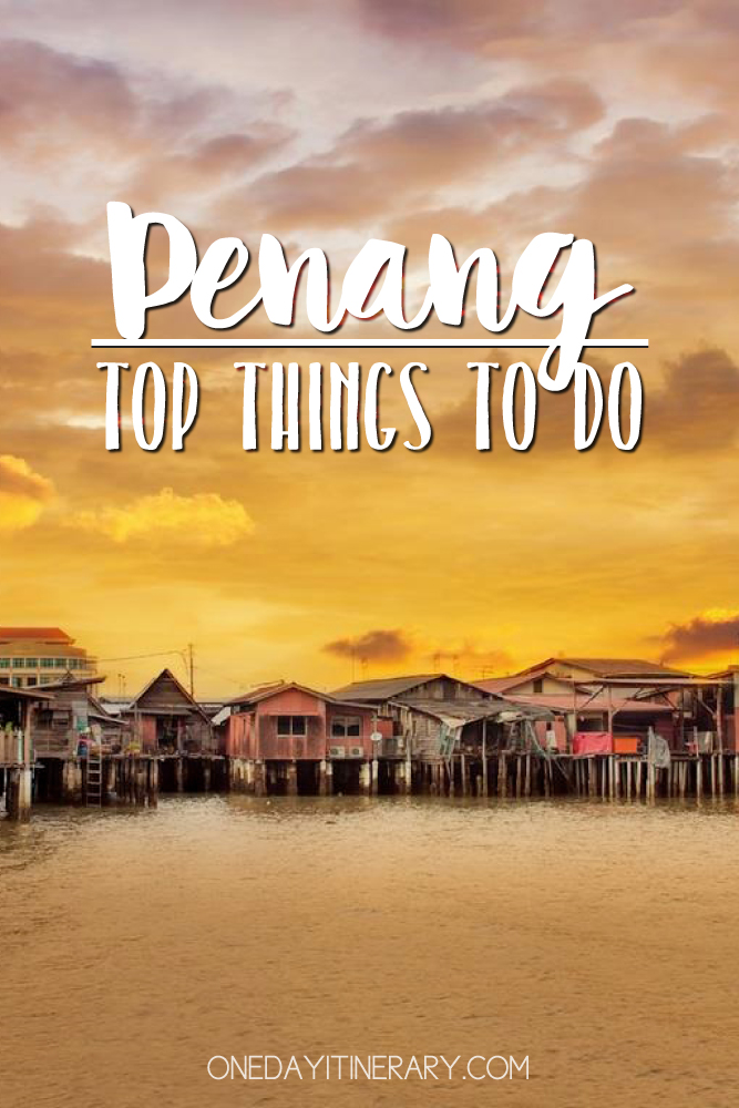 Penang Malaysia Top things to do