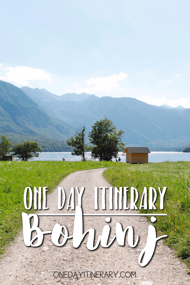 Bohinj Slovenia One day itinerary