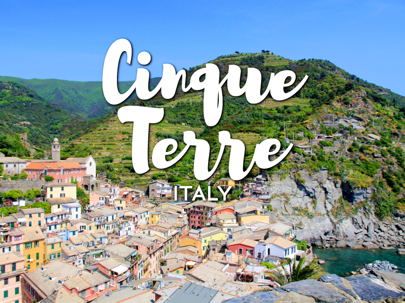 One Day in Cinque Terre Itinerary – Top Things to Do in Cinque Terre, Italy