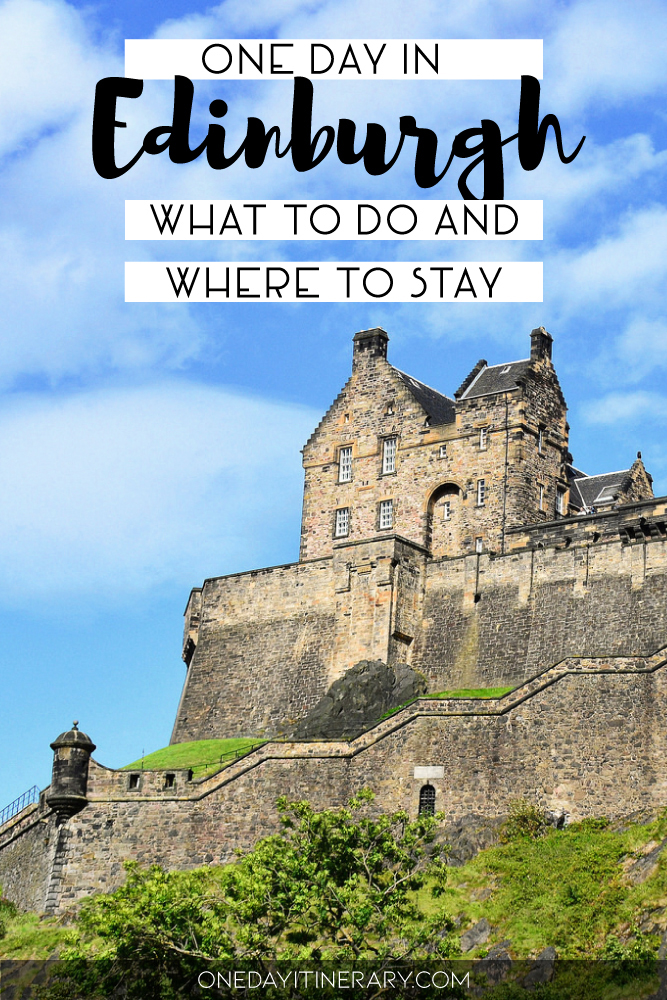 One day in Edinburgh, Scotland - What to do and where to stay